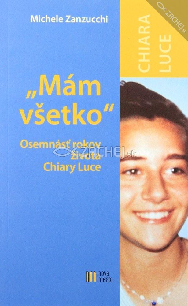 Mám všetko - Osemnásť rokov života Chiary Luce