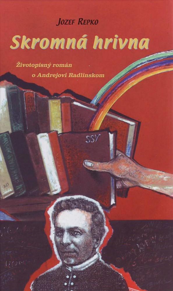 Skromná hrivna - Životopisný román o Andrejovi Radlinskom