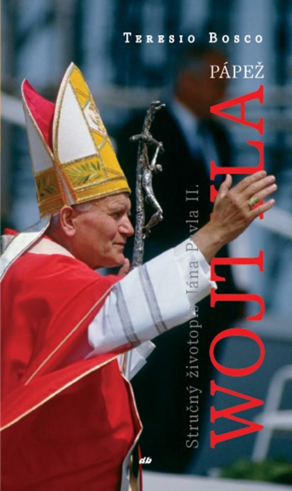 Pápež Wojtyla - Stručný životopis Jána Pavla II.
