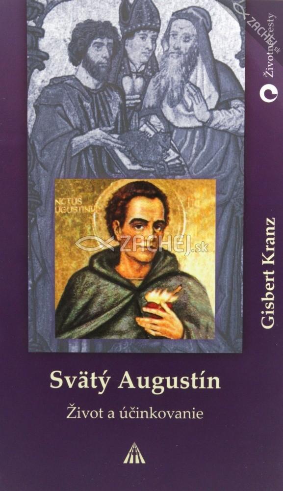 Svätý Augustín - Život a účinkovanie