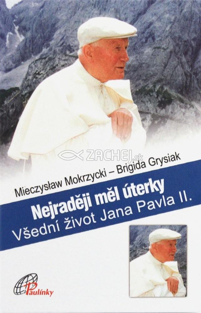 Nejraději měl úterky - Všední život Jana Pavla II.