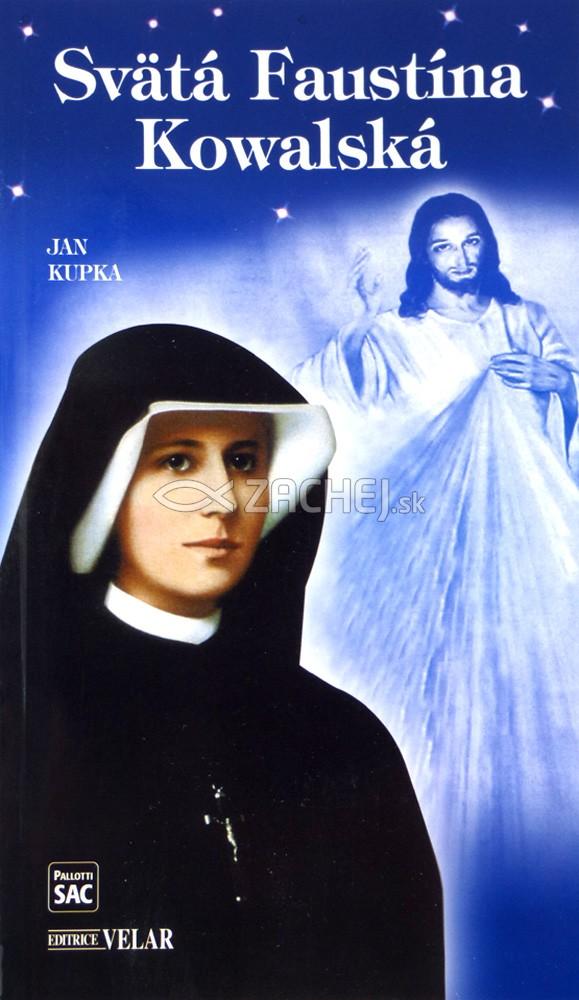 Svätá Faustína Kowalská - Sekretárka Božieho Milosrdenstva