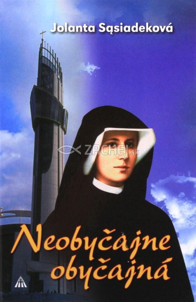 Neobyčajne obyčajná - Život sv. Sestry Faustíny