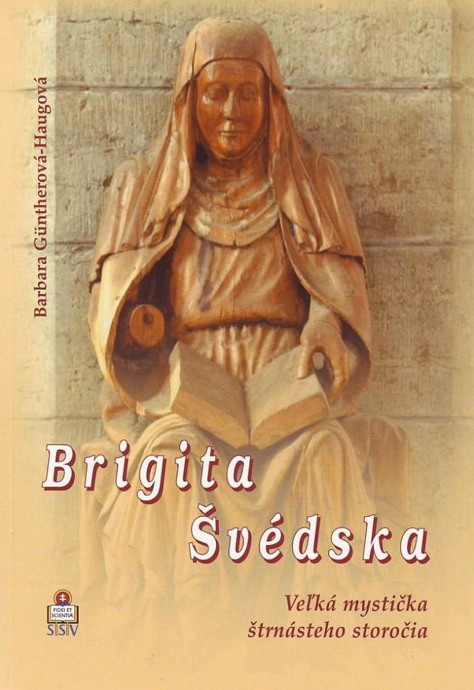 Brigita Švédska - Veľká mystička štrnásteho storočia