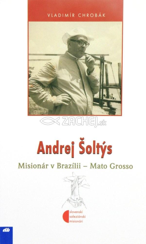 Andrej Šoltýs - Misionár v Brazílii - Mato Grosso