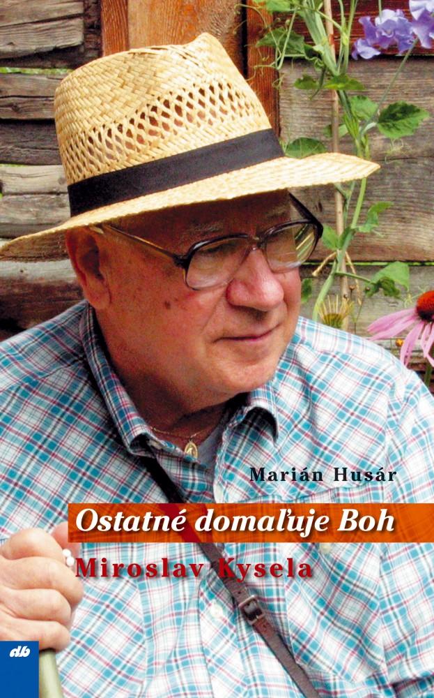Ostatné domaľuje Boh - Miroslav Kysela