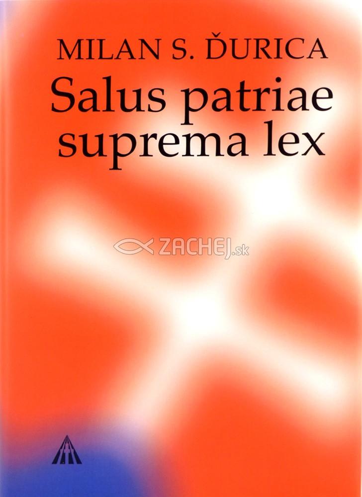 Salus patriae suprema lex - Pohľady do slovenských dejín
