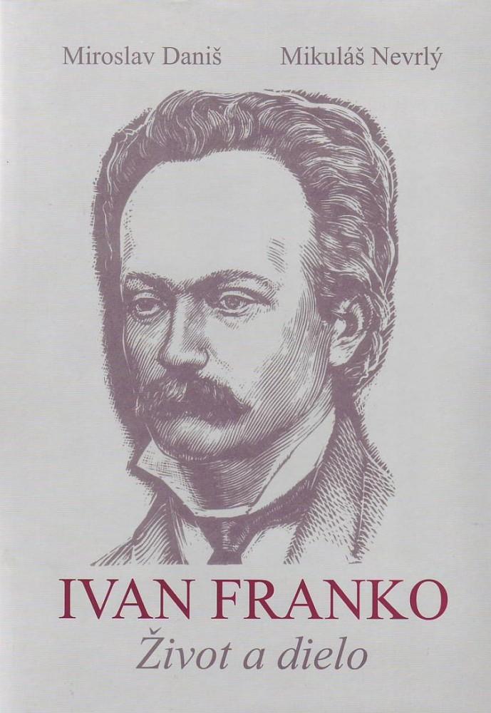 Ivan Franko - Život a dielo - 1856 - 1916