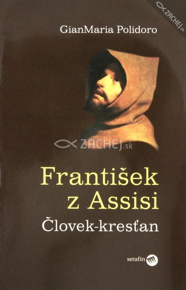 František z Assisi - Človek - kresťan