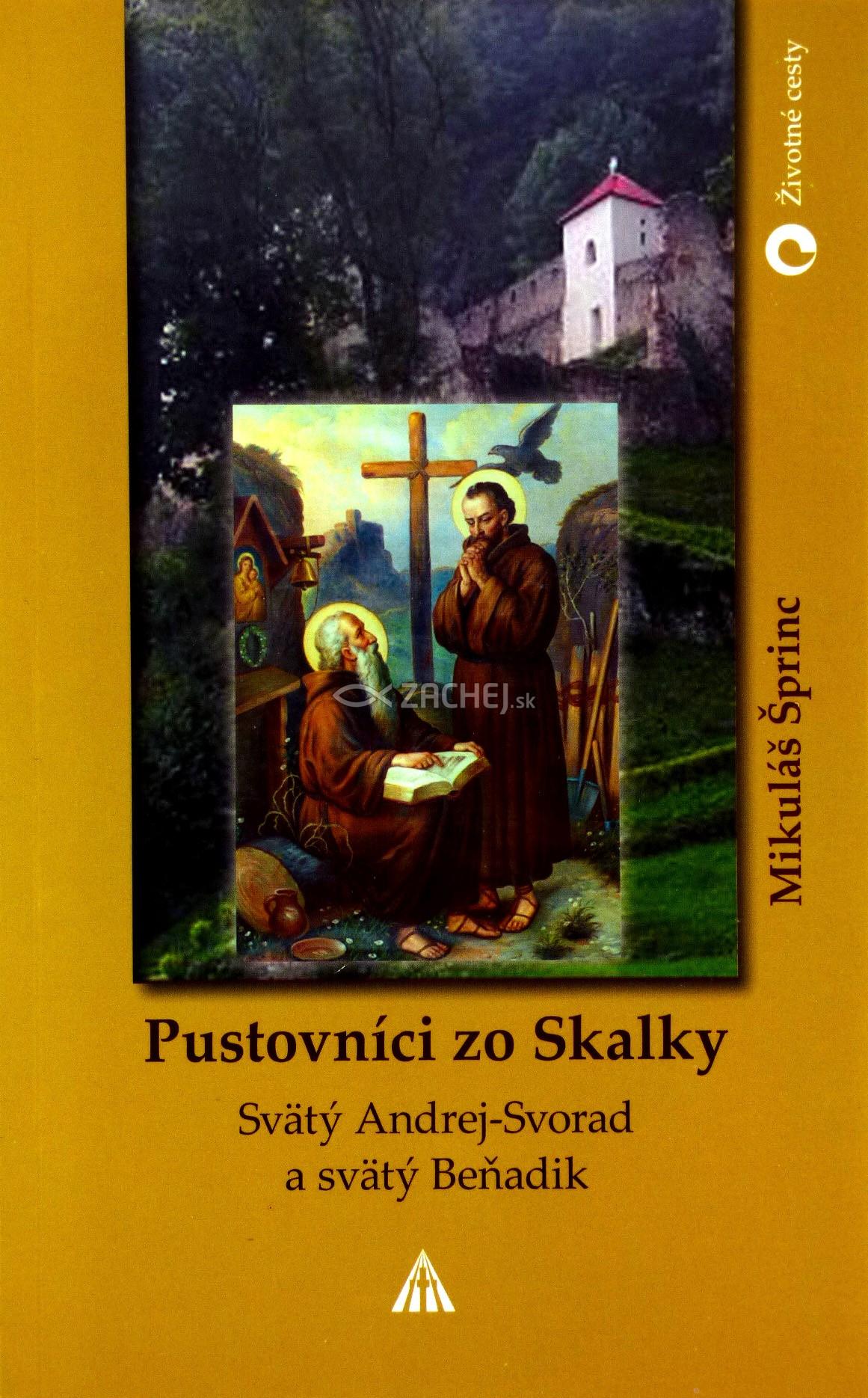 Pustovníci zo Skalky - Svätý Andrej-Svorad a svätý Beňadik