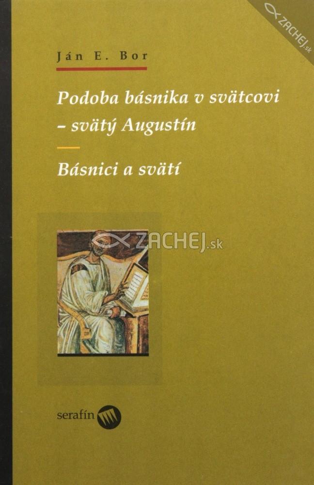 Podoba básnika v svätcovi - svätý Augustín - Básnici a svätí