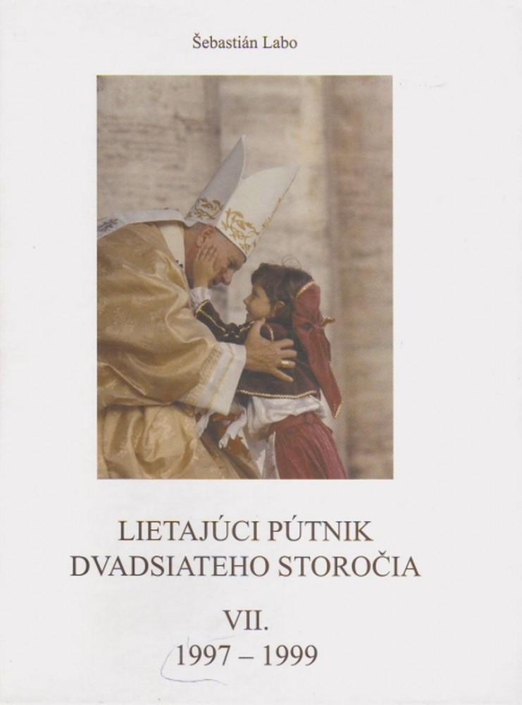 Lietajúci pútnik dvadsiatého storočia VII. - 1997 - 1999