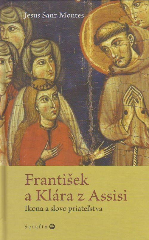 František a Klára z Assisi - Ikona a slovo priateľstva