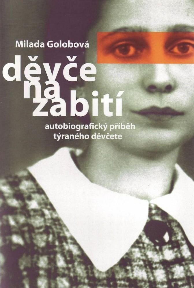 Děvče na zabití - Autobiografický příběh týraného děvčete