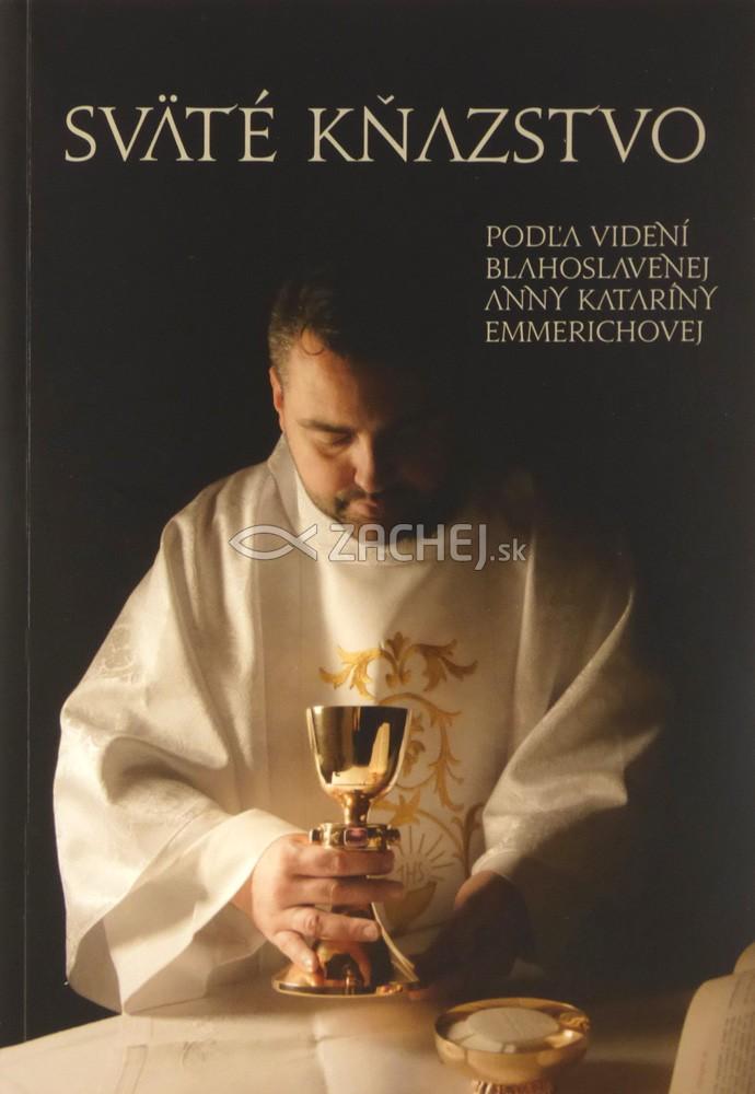 Sväté kňazstvo - Podľa videní blahoslavenej Anny Kataríny Emmerichovej