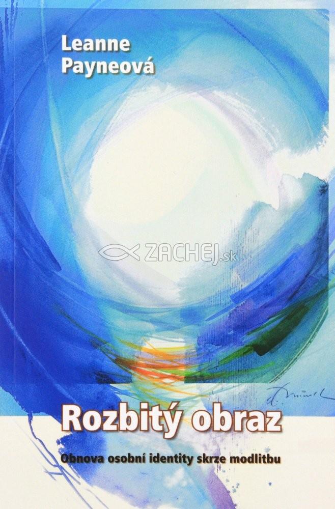 Rozbitý obraz - Obnova osobní identity skrze modlitbu