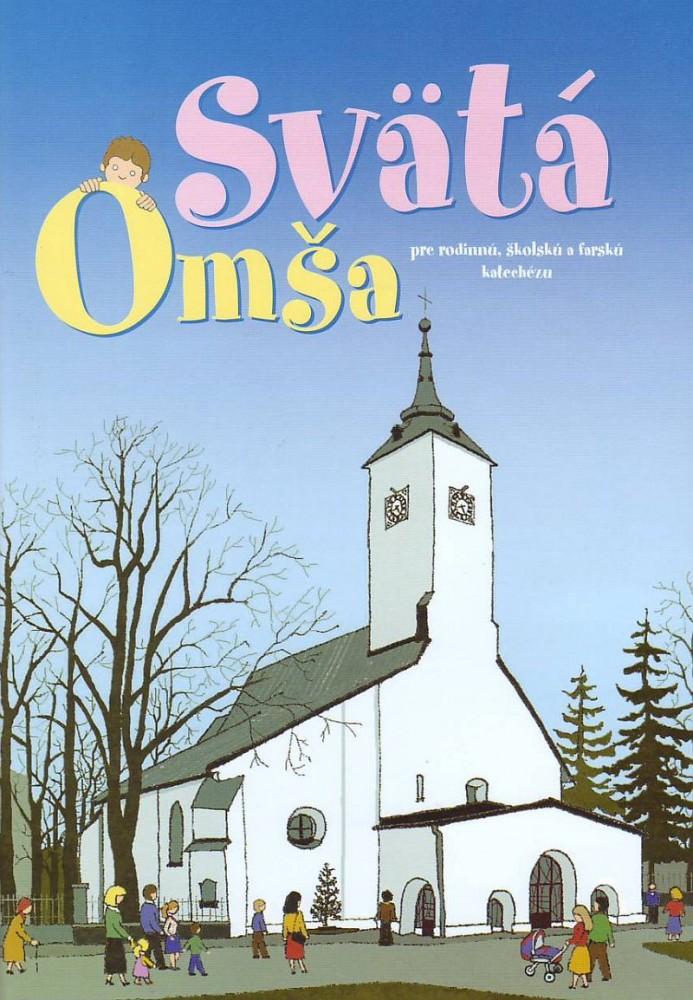 Svätá omša - Pre rodinnú, školskú a farskú katechézu