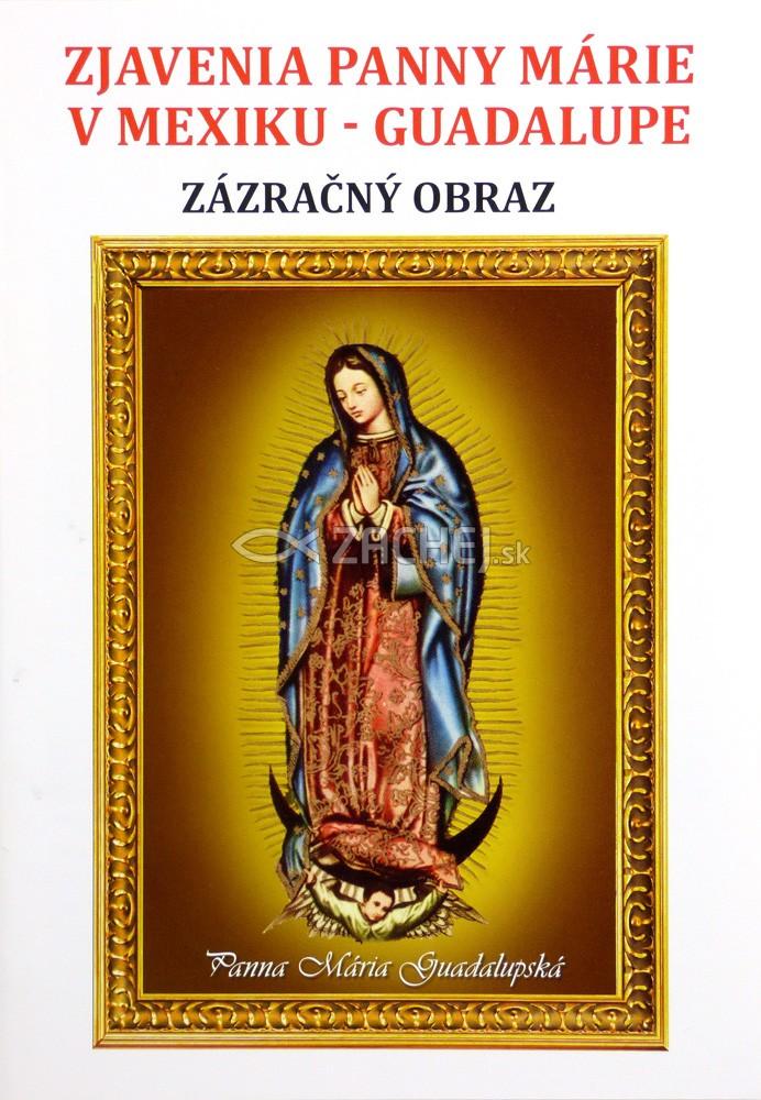 Zjavenia Panny Márie v Mexiku - Guadalupe - Zázračný obraz