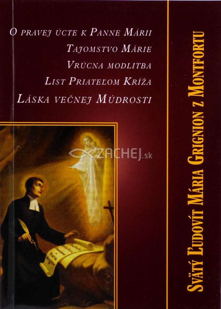 O pravej úcte k Panne Márii, Tajomstvo Márie - Vrúcna modlitba, List Priateľom Kríža, Láska večnej múdrosti