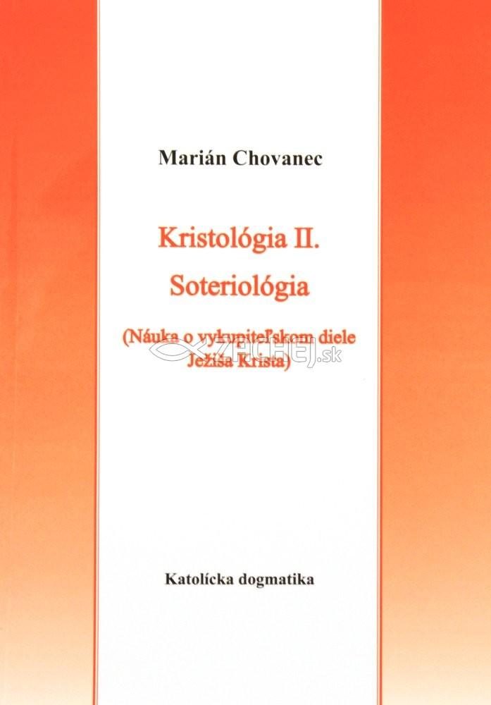Kristológia II., Soteriológia - Náuka o vykupiteľskom diele Ježiša Krista