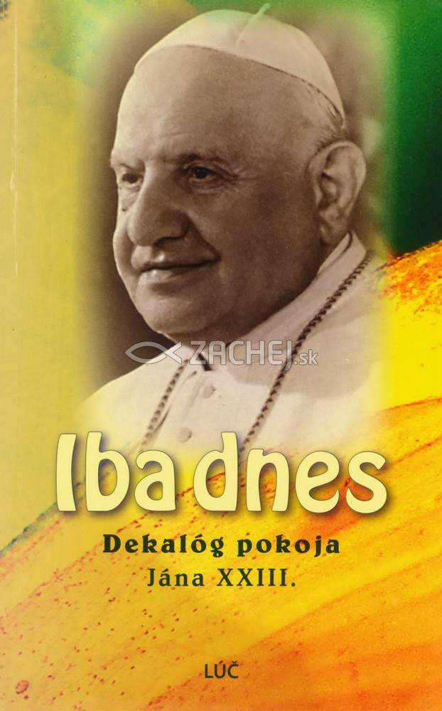 Iba dnes - Dekalóg pokoja Jána XXIII.