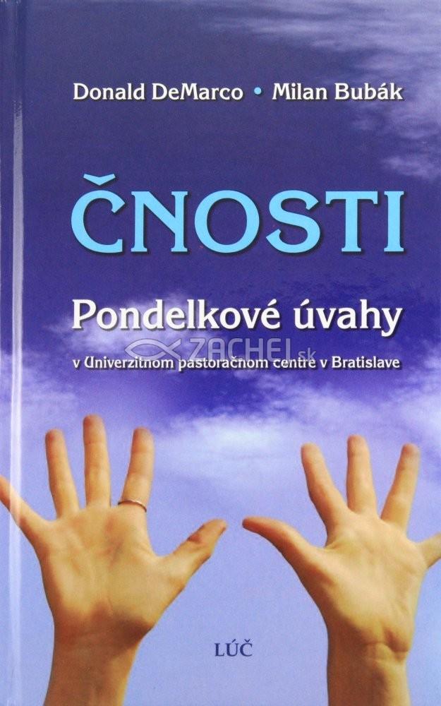 Čnosti (tvrdá väzba) - Pondelkové úvahy v Univerzitnom pastoračnom centre v Bratislave
