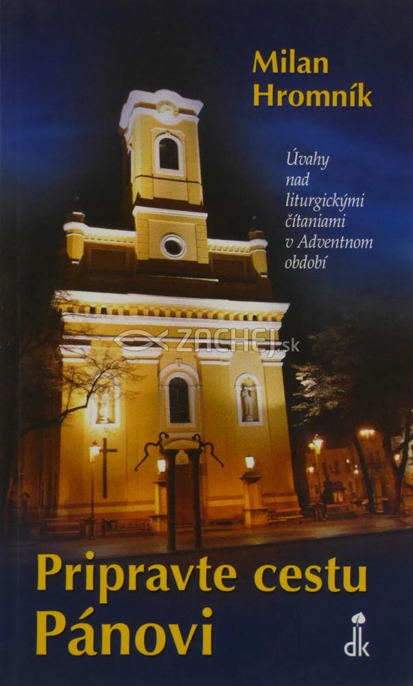 Pripravte cestu Pánovi - Úvahy nad liturgickými čítaniami v Adventnom období