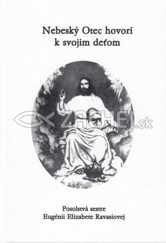 Nebeský Otec hovorí k svojim deťom - Posolstvá sestre Eugénii Elizabete Ravasiovej