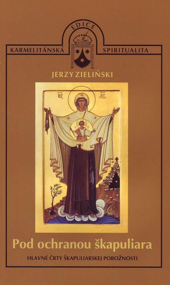 Pod ochranou škapuliara - Hlavné črty škapuliarskej pobožnosti