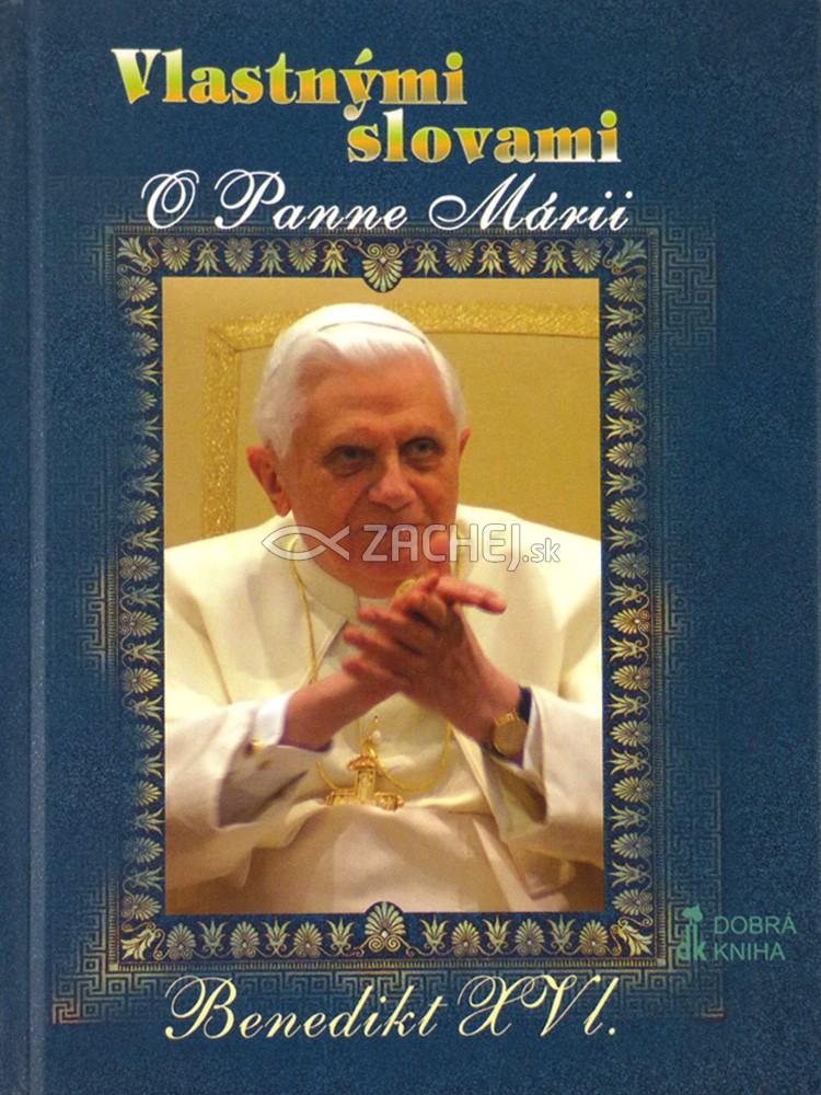 Vlastnými slovami - Benedikt XVI. - O Panne Márii