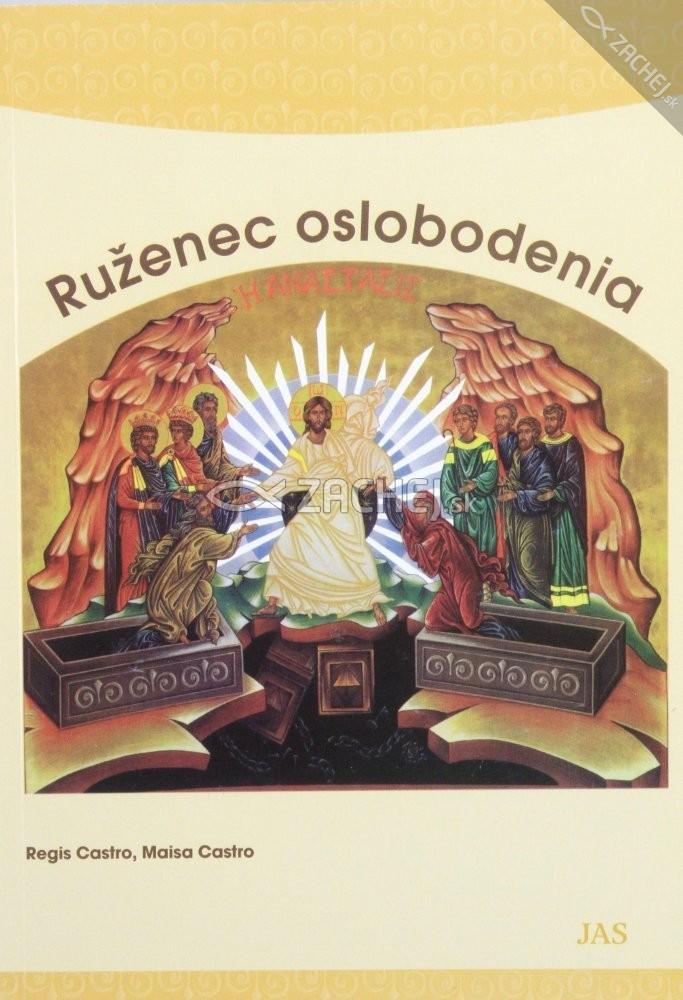 Ruženec oslobodenia - Slovo Božie je pre uzdravenie vášho života