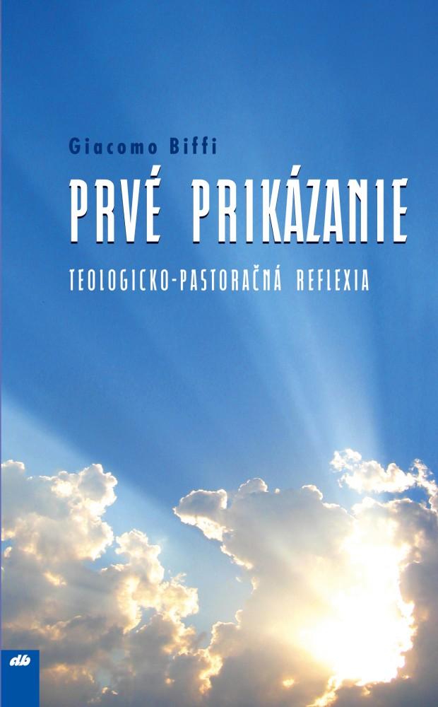 Prvé prikázanie - Teologicko-pastoračná reflexia