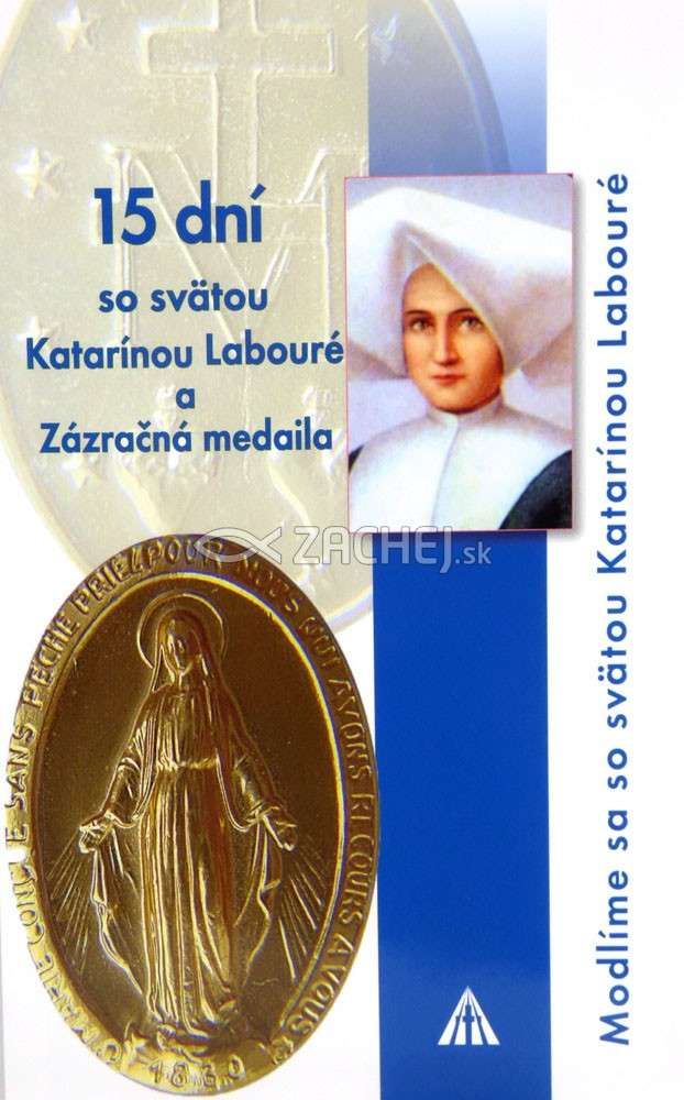 15 dní so svätou Katarínou Labouré a Zázračná medaila - Modlíme sa so svätou Katarínou Labouré