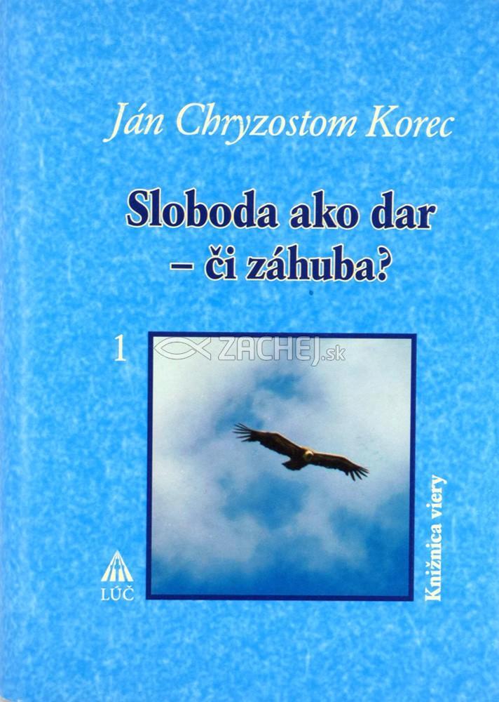 Sloboda ako dar - či záhuba? 1