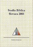Studia Biblica Slovaca 2005