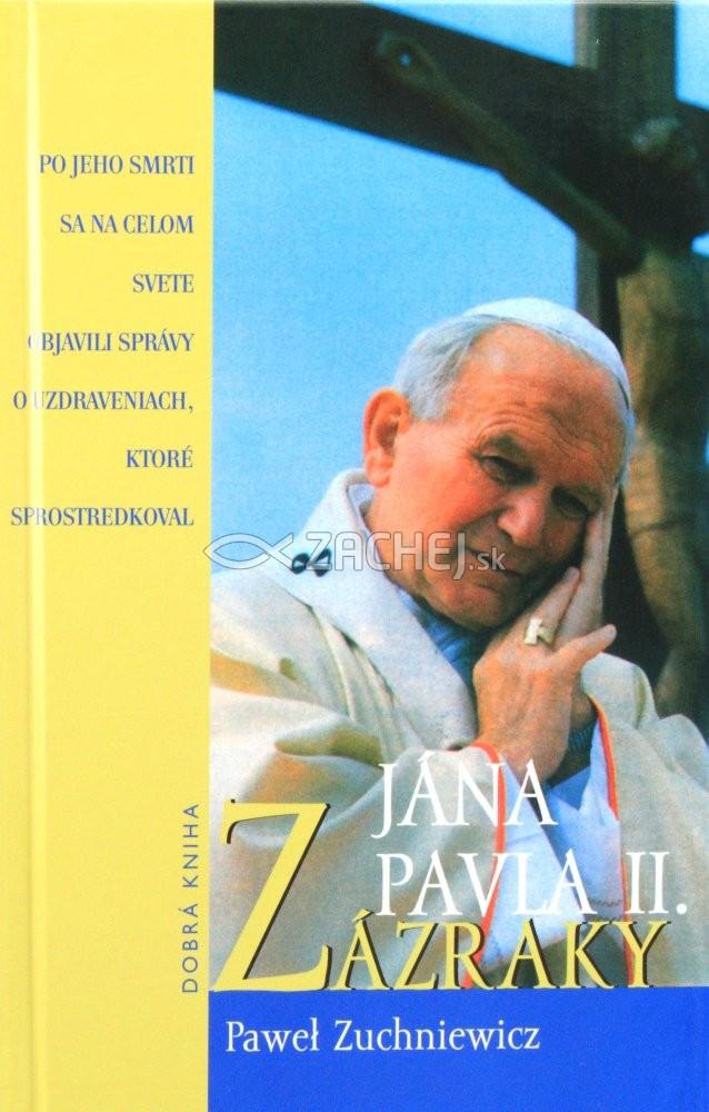 Zázraky Jána Pavla II. - Po jeho smrti sa na celom svete objavili správy o uzdraveniach, ktoré sprostredkoval