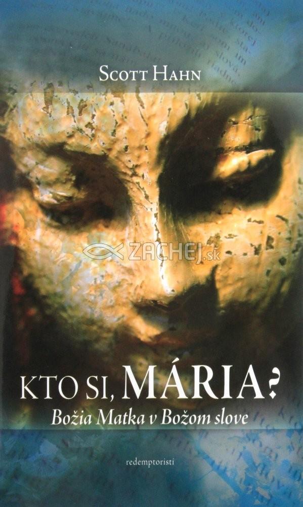 Kto si, Mária? - Božia Matka v Božom slove
