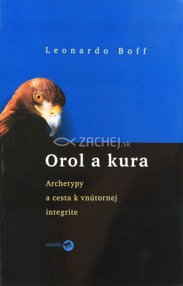 Orol a kura - Archetypy a cesta k vnútornej integrite