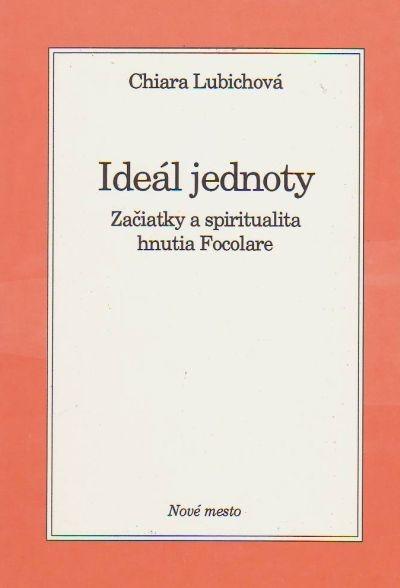 Ideál jednoty - Začiatky a spiritualita hnutia Focolare
