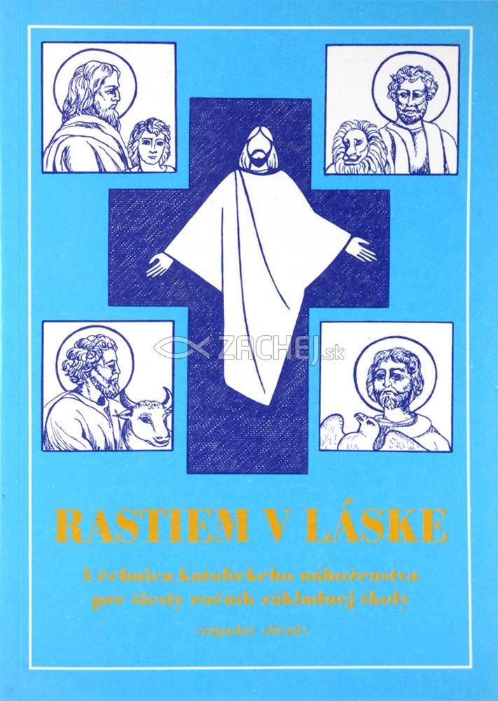 Rastiem v láske - Katechizmus pre 6. ročník ZŠ