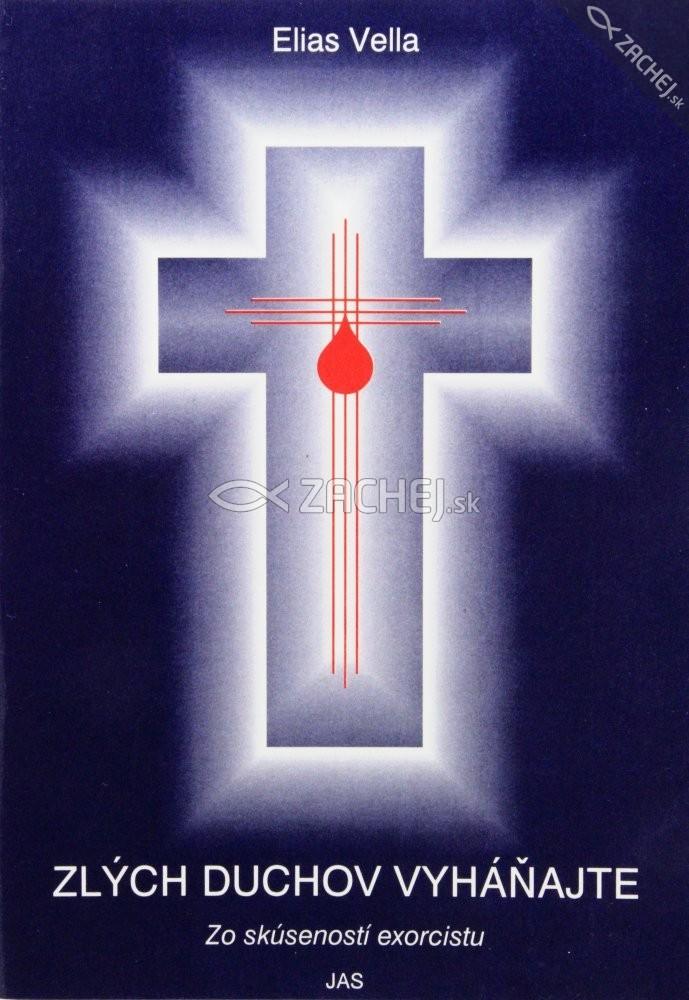 Zlých duchov vyháňajte - Zo skúseností exorcistu
