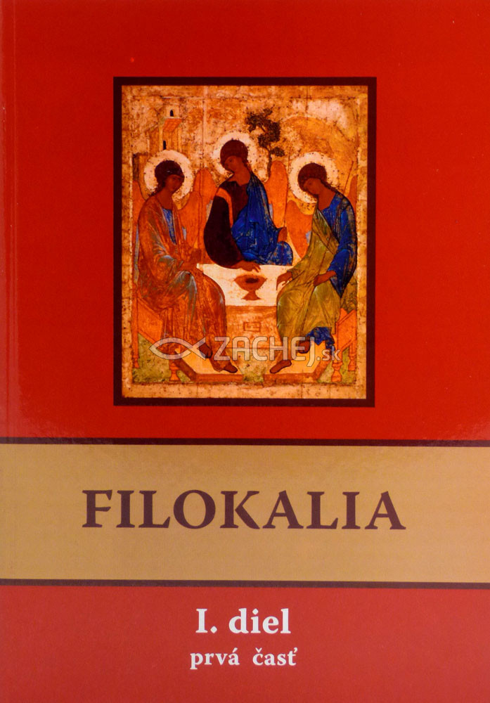 Filokalia I. diel (prvá + druhá časť) - alebo láska k dobru, kráse a čnosti