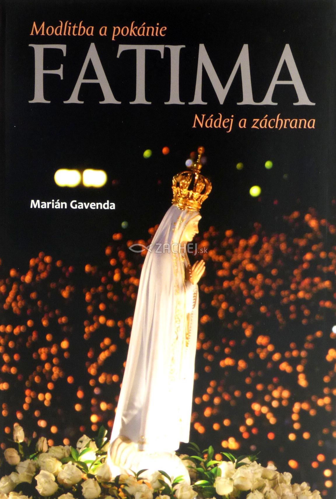 Fatima - Modlitba a pokánie - Nádej a záchrana