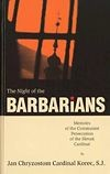 The Night of the Barbarians - Memoirs of the Communist Persecution of the Slovak Cardinal