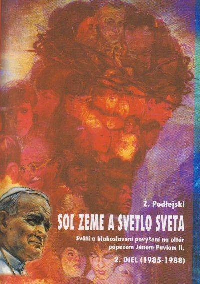 Soľ zeme a svetlo sveta II. diel - Svätí a blahoslavení povýšení na oltár pápežom Jánom Pavlom II.
