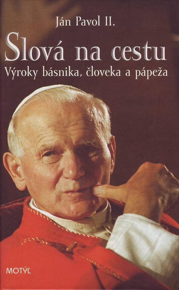 Slová na cestu - Výroky básnika, človeka, pápeža