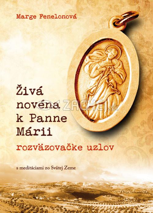 Živá novéna k Panne Márii, rozväzovačke uzlov - s meditáciami zo Svätej Zeme