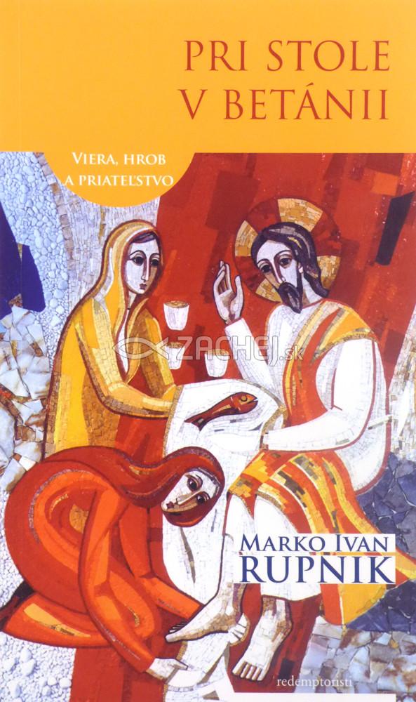 Pri stole v Betánii - Viera, hrob a priateľstvo