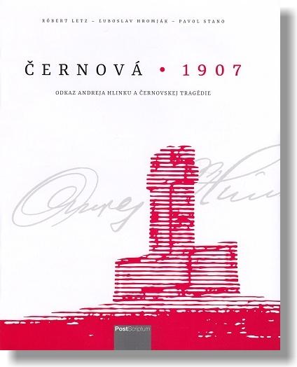 Černová • 1907 - dkaz Andreja Hlinku a Černovskej tragédie
