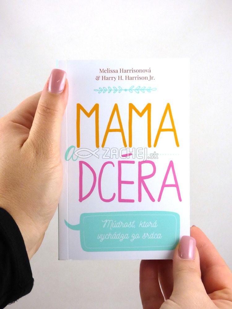 494249b9c Zachej.sk • kniha: Mama a dcéra (Melissa Harrisonová) • skladom